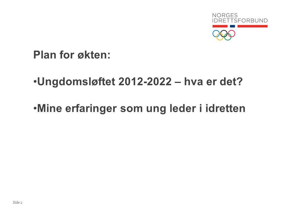 Plan for økten: Ungdomsløftet 2012-2022 – hva er det Mine erfaringer som ung leder i idretten