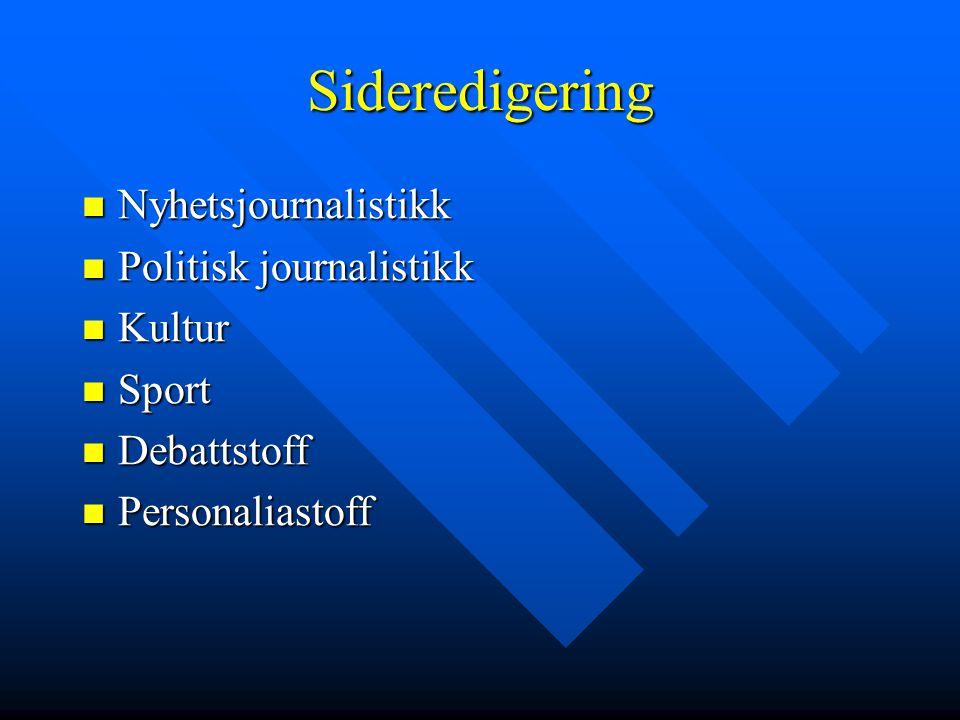 Sideredigering Nyhetsjournalistikk Politisk journalistikk Kultur Sport