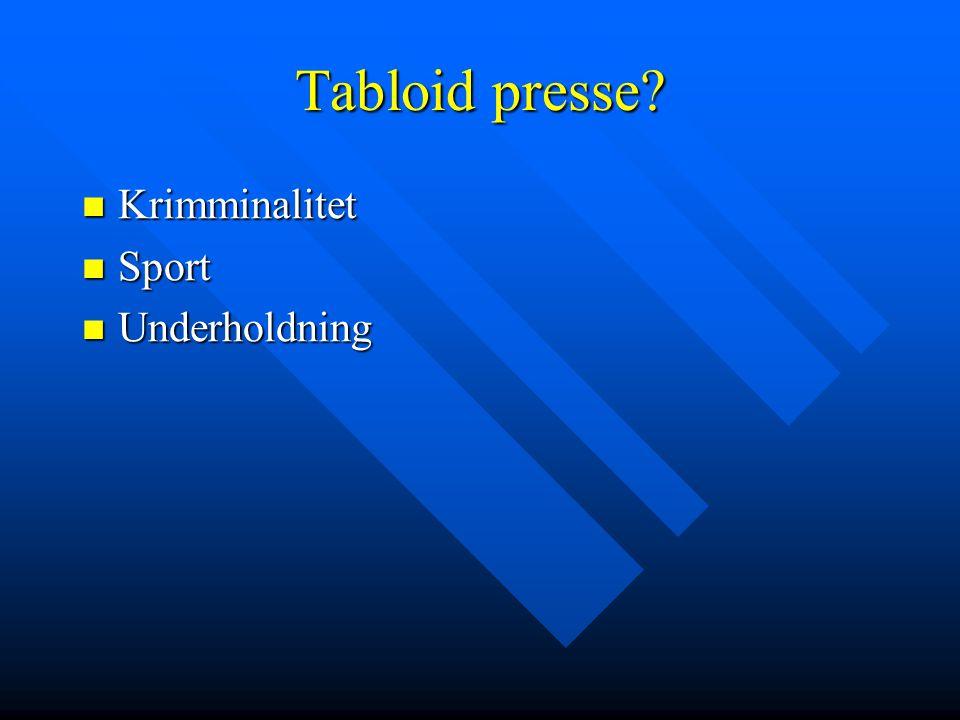 Tabloid presse Krimminalitet Sport Underholdning