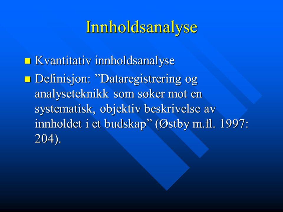 Innholdsanalyse Kvantitativ innholdsanalyse