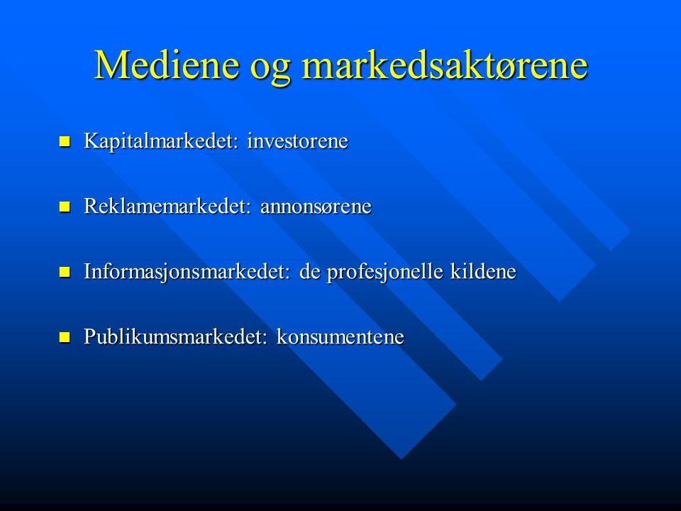 Mediene og markedsaktørene