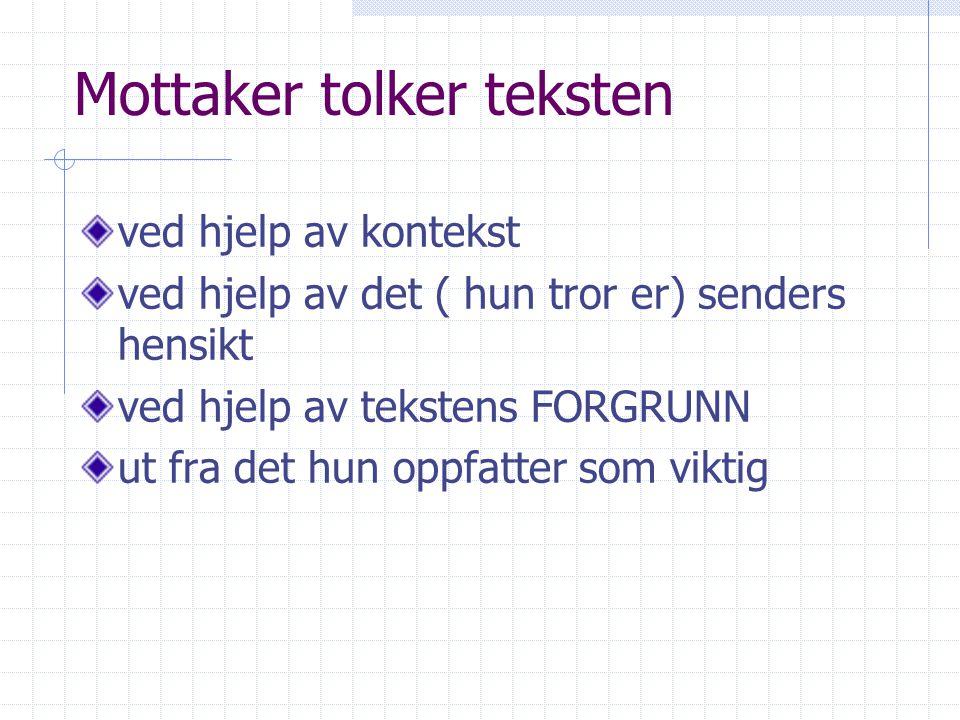 Mottaker tolker teksten