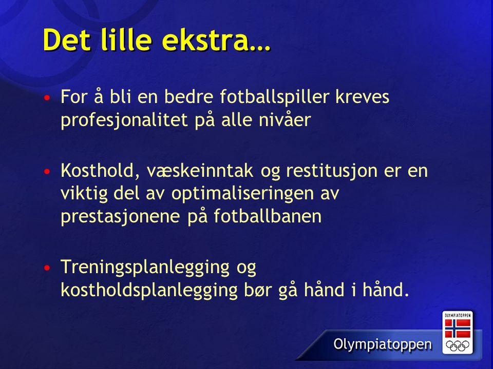 Det lille ekstra… For å bli en bedre fotballspiller kreves profesjonalitet på alle nivåer.