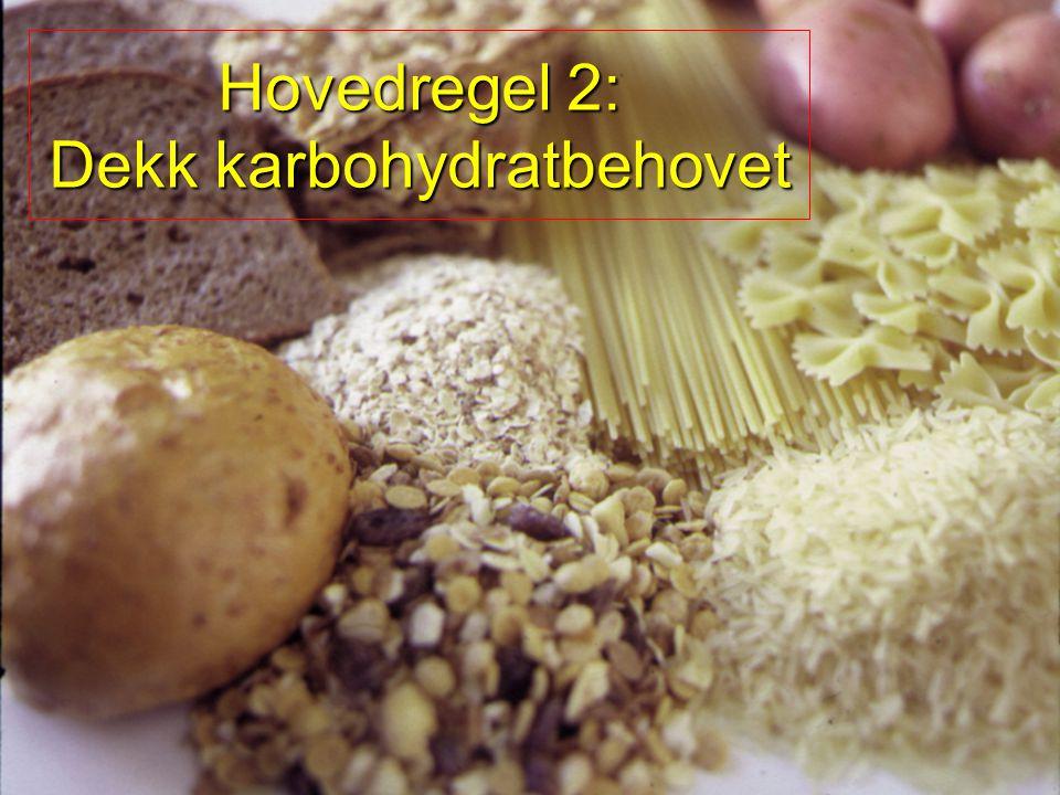 Hovedregel 2: Dekk karbohydratbehovet