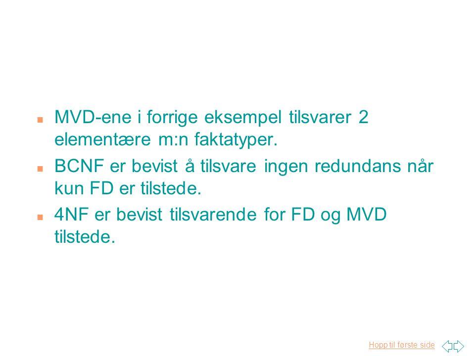 MVD-ene i forrige eksempel tilsvarer 2 elementære m:n faktatyper.