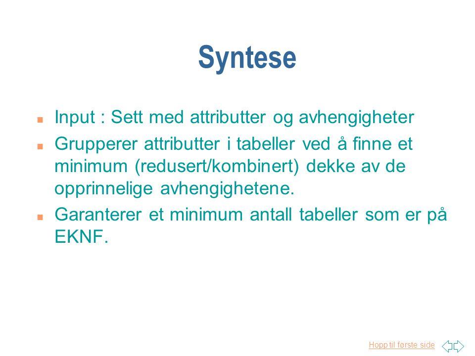 Syntese Input : Sett med attributter og avhengigheter