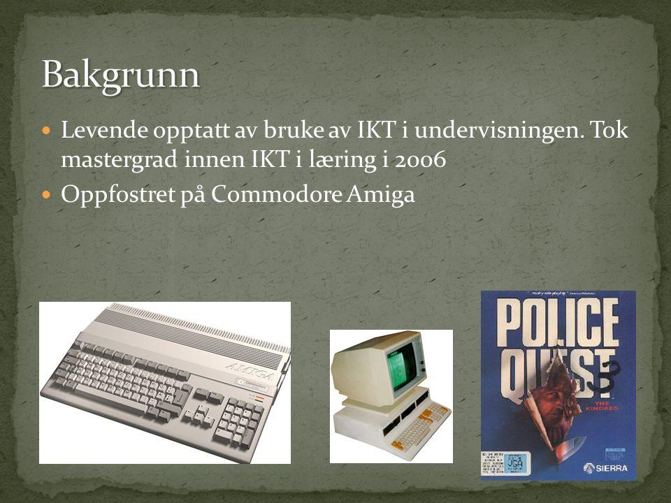 Bakgrunn Levende opptatt av bruke av IKT i undervisningen. Tok mastergrad innen IKT i læring i 2006.