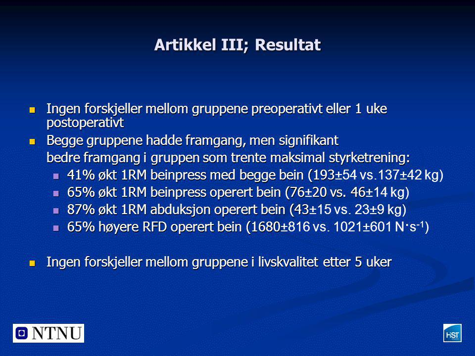 Artikkel III; Resultat