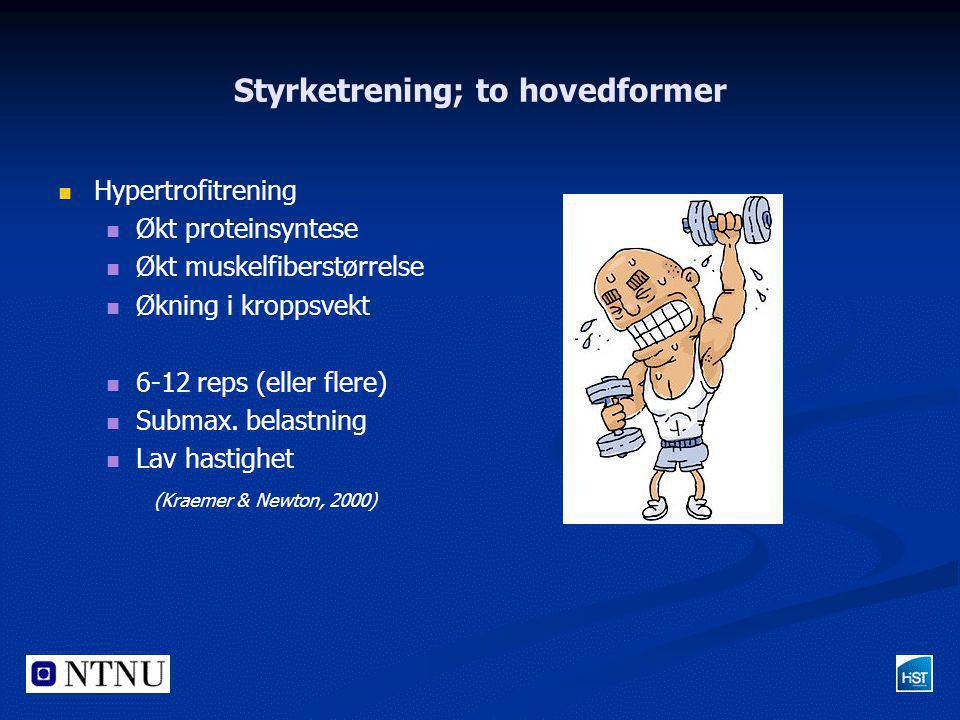 Styrketrening; to hovedformer