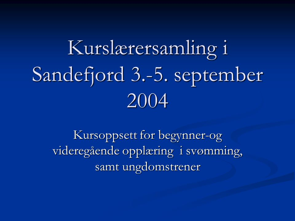 Kurslærersamling i Sandefjord 3.-5. september 2004