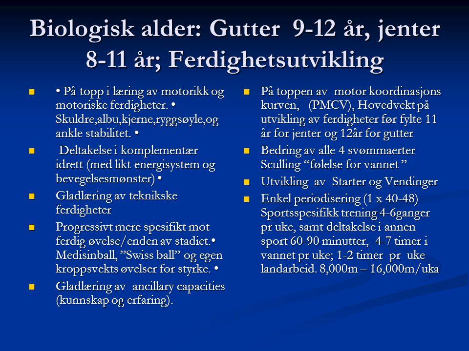 Biologisk alder: Gutter 9-12 år, jenter 8-11 år; Ferdighetsutvikling