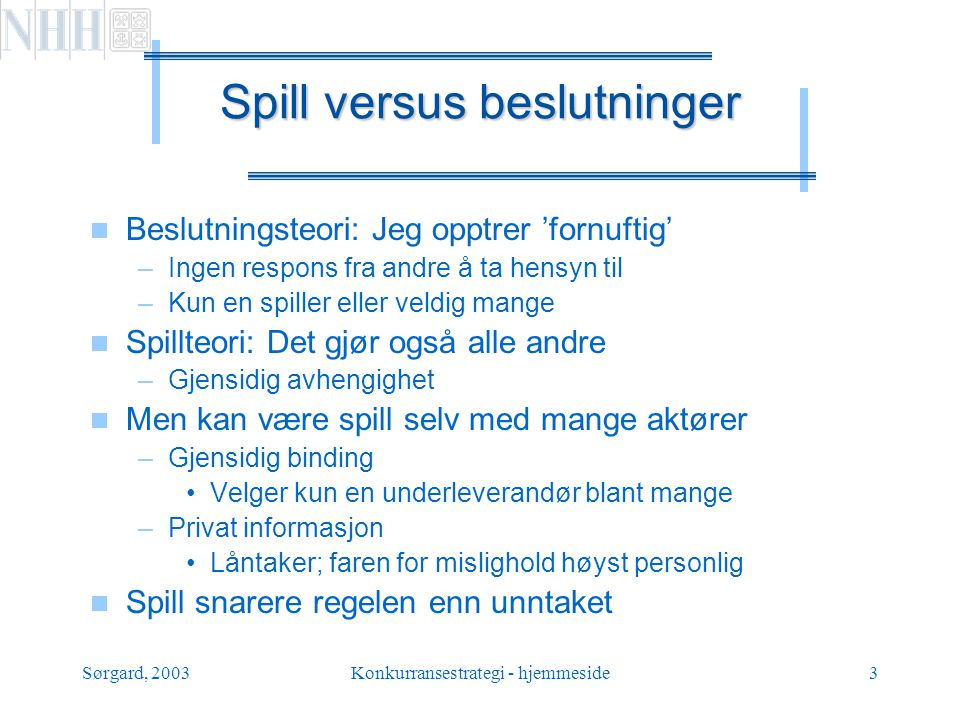 Spill versus beslutninger