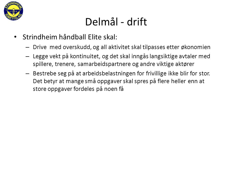 Delmål - drift Strindheim håndball Elite skal: