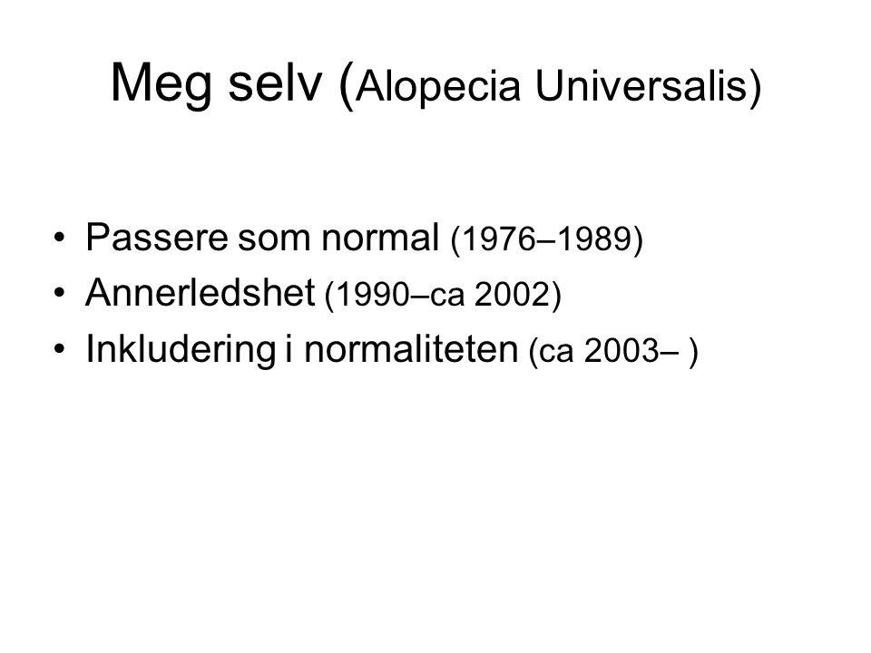 Meg selv (Alopecia Universalis)