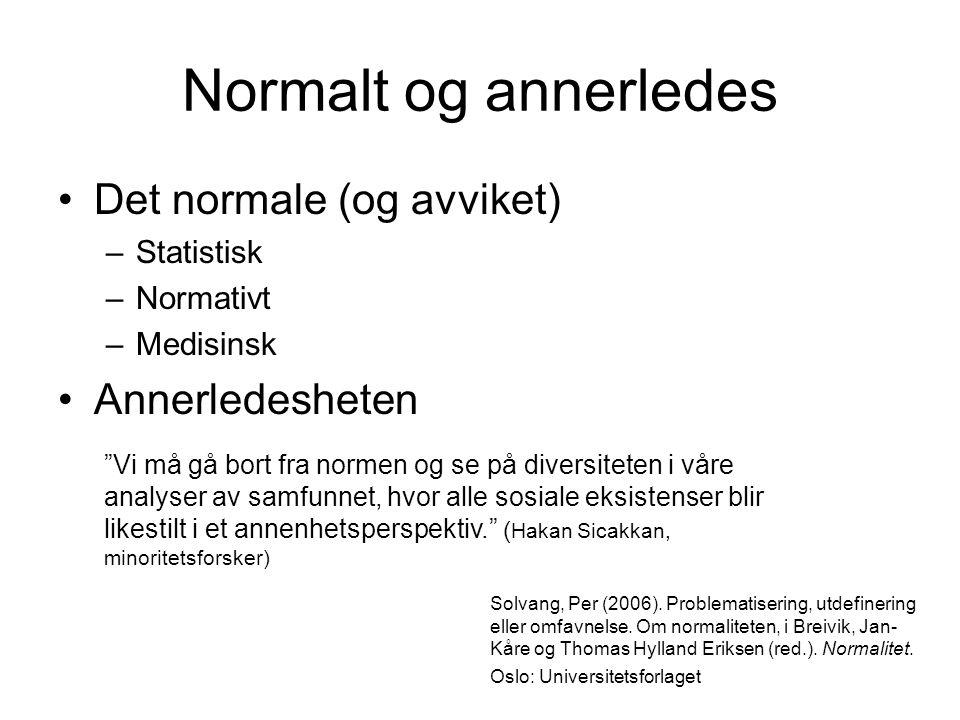 Normalt og annerledes Det normale (og avviket) Annerledesheten