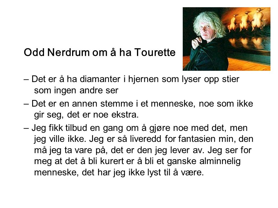 Odd Nerdrum om å ha Tourette