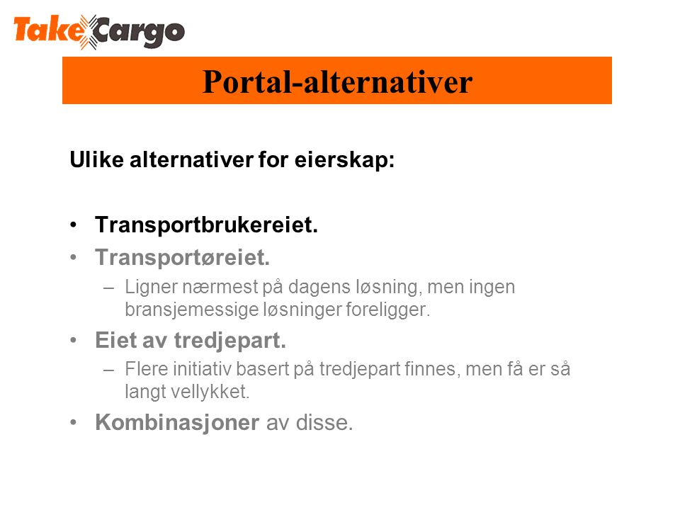 Portal-alternativer Ulike alternativer for eierskap: