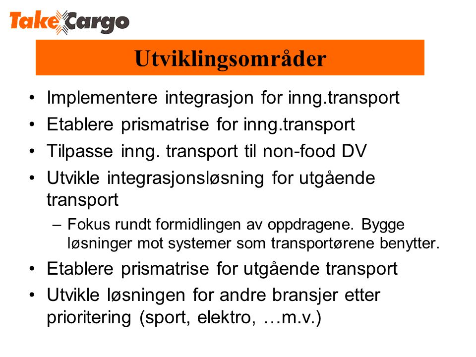 Utviklingsområder Implementere integrasjon for inng.transport