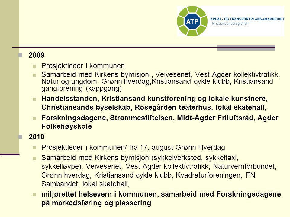2009 Prosjektleder i kommunen.