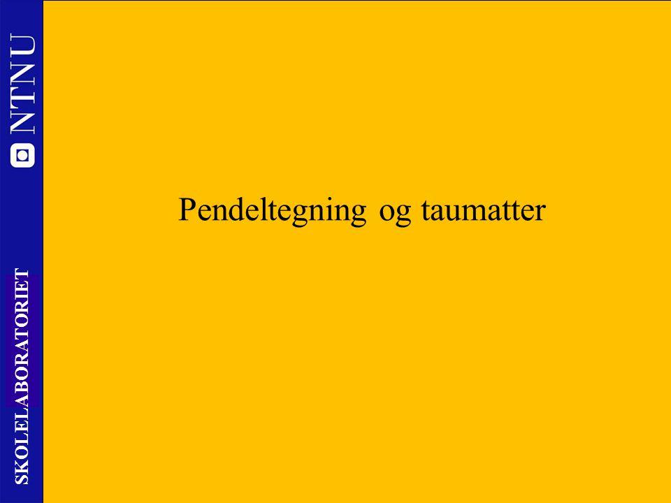 Pendeltegning og taumatter