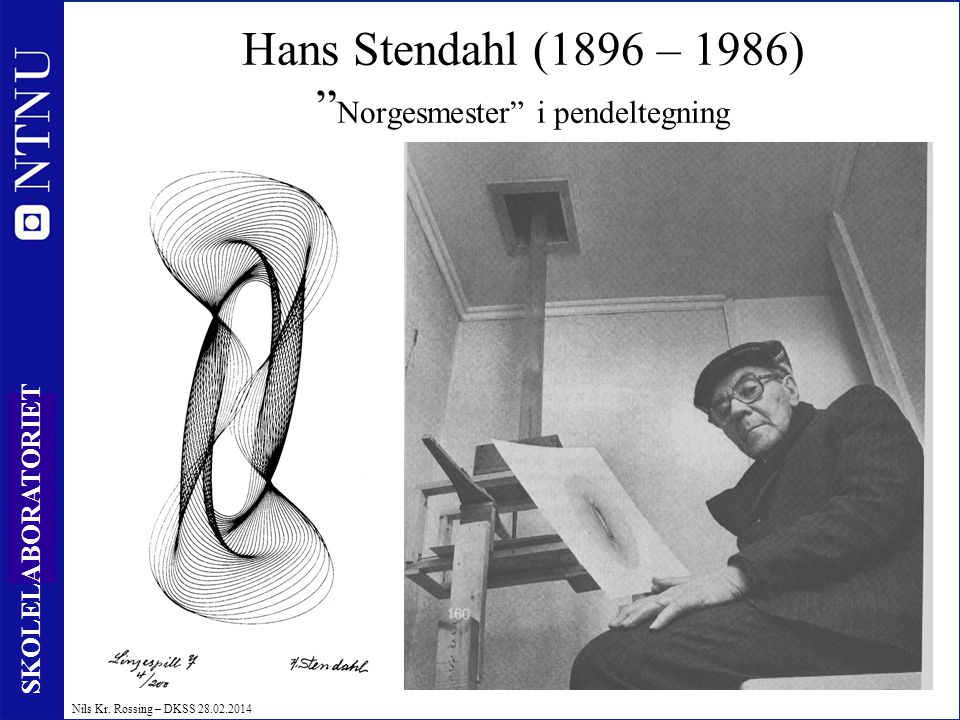 Hans Stendahl (1896 – 1986) Norgesmester i pendeltegning