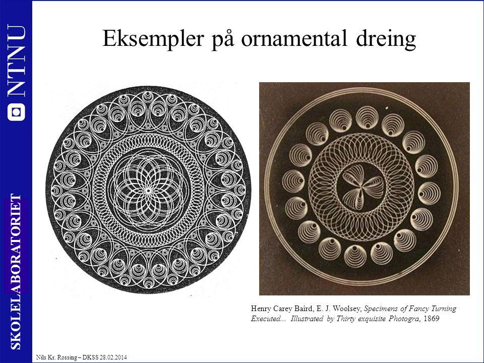 Eksempler på ornamental dreing