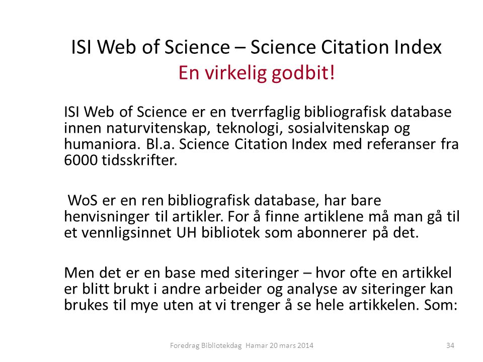 ISI Web of Science – Science Citation Index En virkelig godbit!