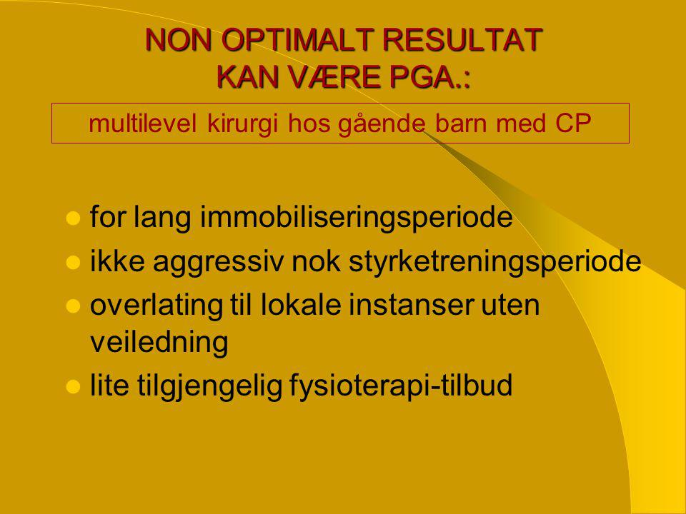 NON OPTIMALT RESULTAT KAN VÆRE PGA.: