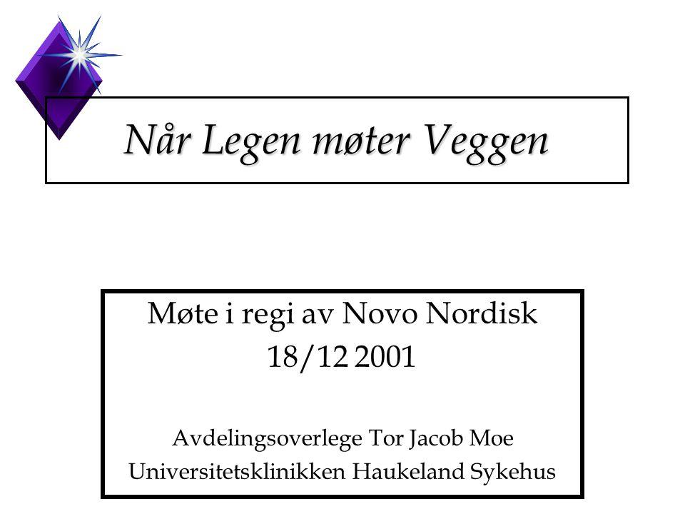 Når Legen møter Veggen Møte i regi av Novo Nordisk 18/12 2001