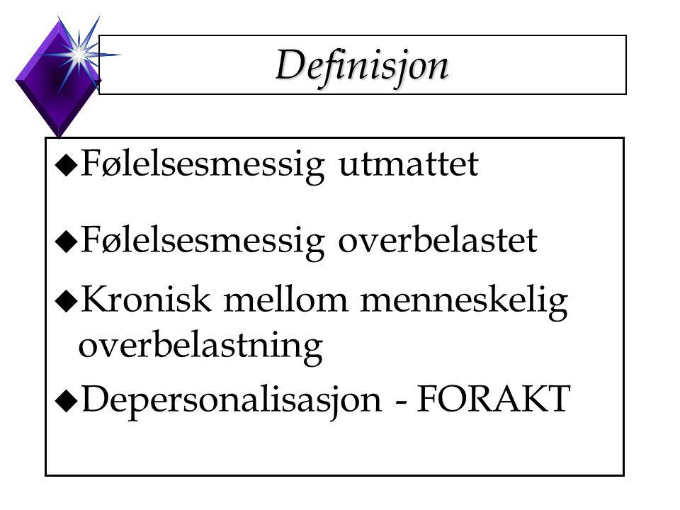 Definisjon Følelsesmessig utmattet Følelsesmessig overbelastet