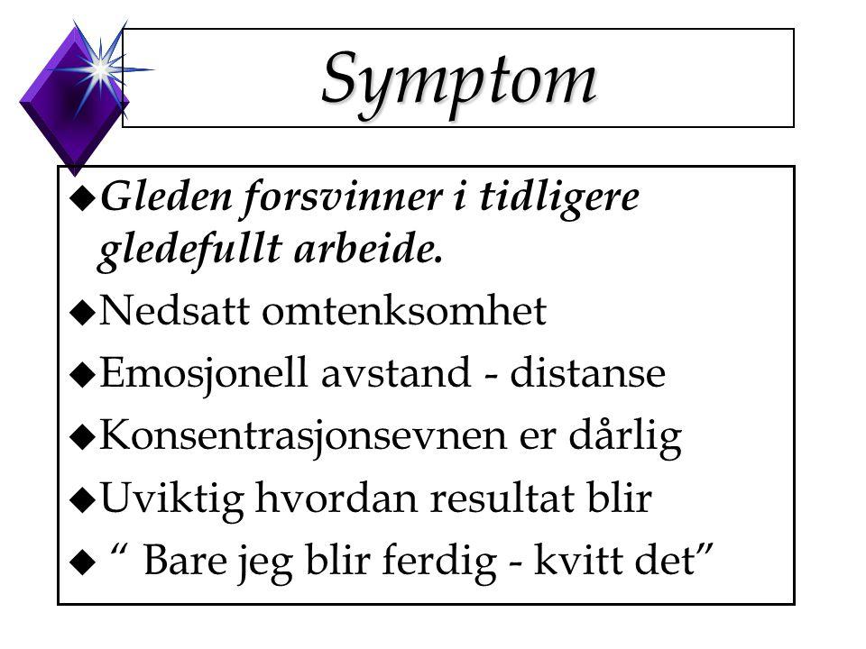 Symptom Gleden forsvinner i tidligere gledefullt arbeide.