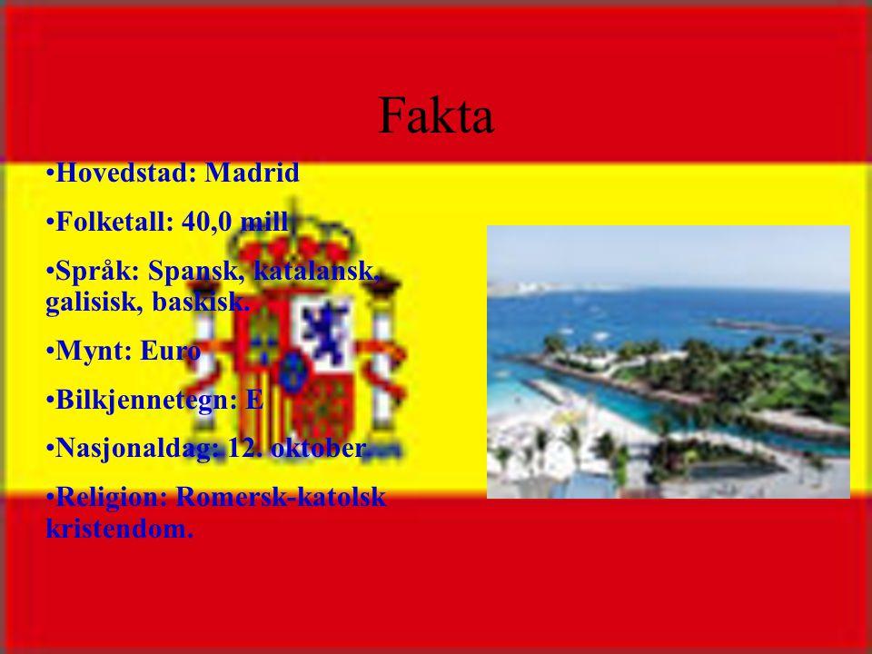 Fakta Hovedstad: Madrid Folketall: 40,0 mill