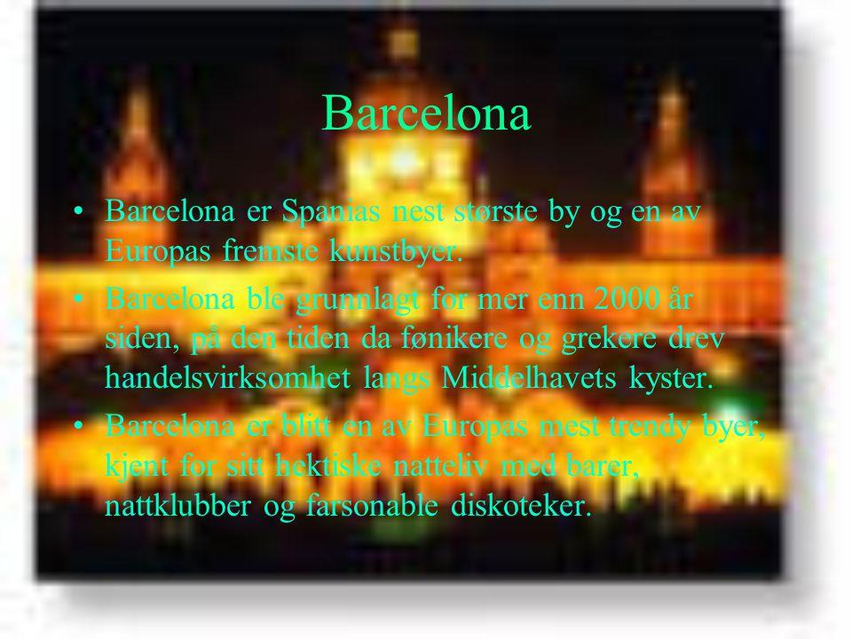 Barcelona Barcelona er Spanias nest største by og en av Europas fremste kunstbyer.