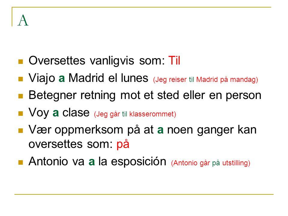 A Oversettes vanligvis som: Til
