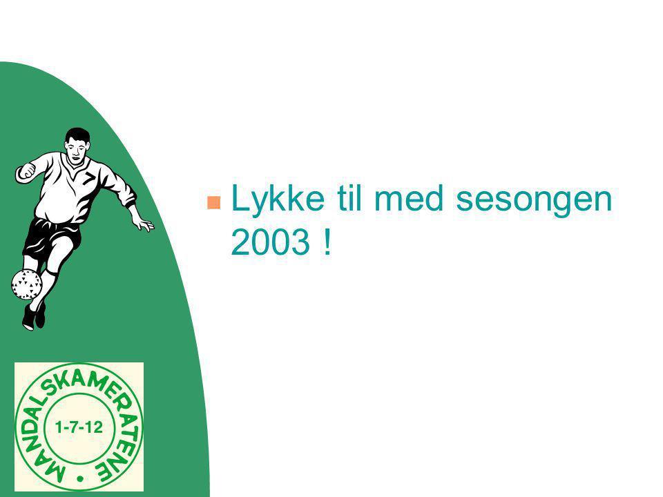 Lykke til med sesongen 2003 !