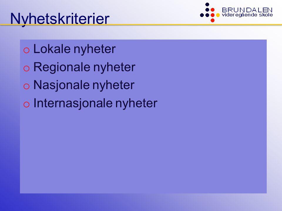 Nyhetskriterier Lokale nyheter Regionale nyheter Nasjonale nyheter