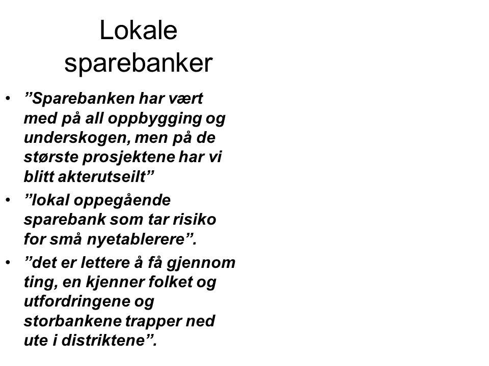 Lokale sparebanker Sparebanken har vært med på all oppbygging og underskogen, men på de største prosjektene har vi blitt akterutseilt