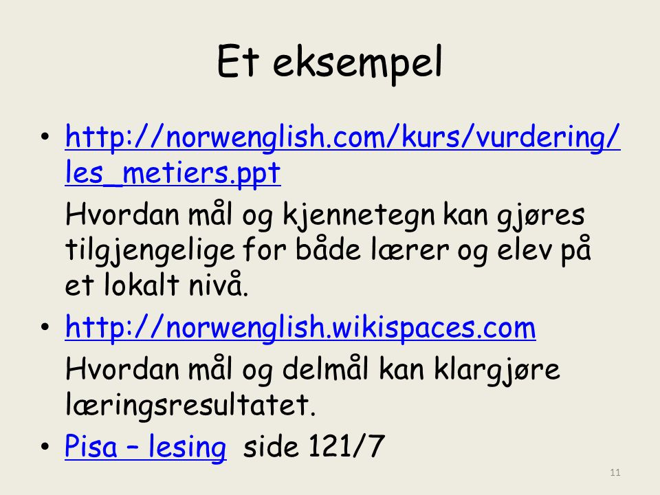 Et eksempel http://norwenglish.com/kurs/vurdering/les_metiers.ppt