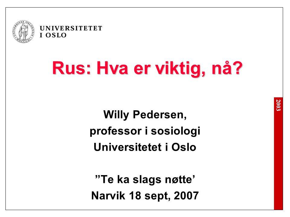 Rus: Hva er viktig, nå Willy Pedersen, professor i sosiologi