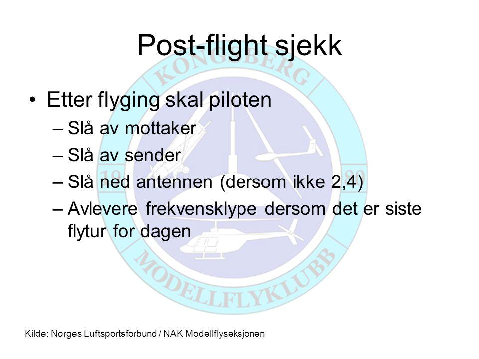 Post-flight sjekk Etter flyging skal piloten Slå av mottaker
