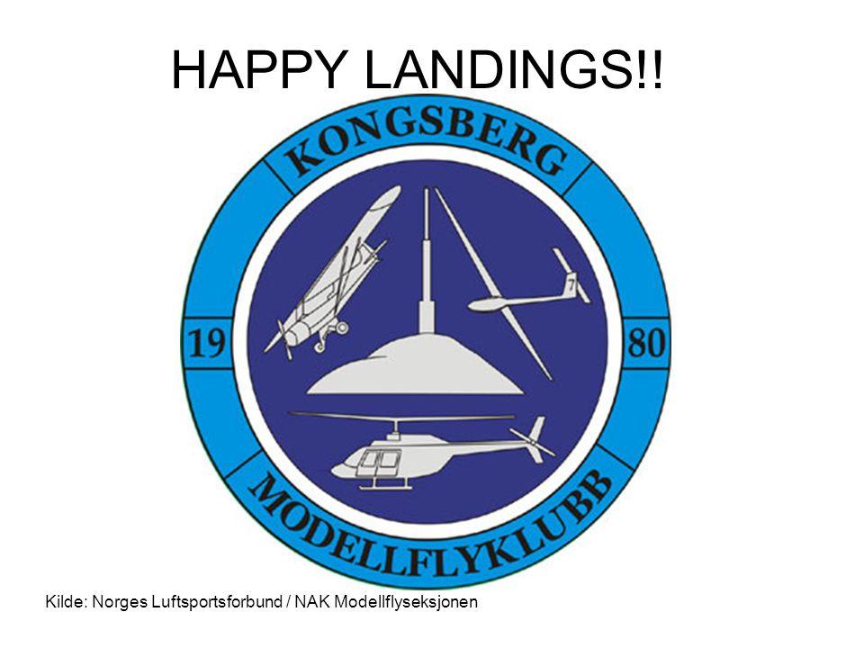 HAPPY LANDINGS!! Kilde: Norges Luftsportsforbund / NAK Modellflyseksjonen