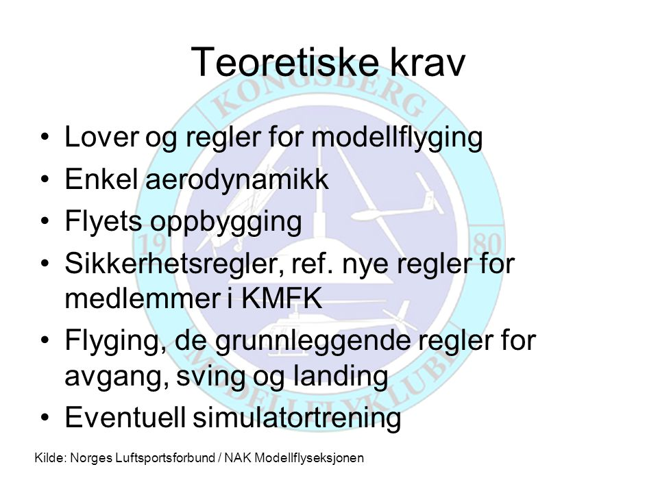 Teoretiske krav Lover og regler for modellflyging Enkel aerodynamikk
