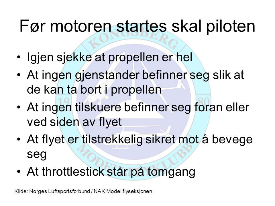 Før motoren startes skal piloten