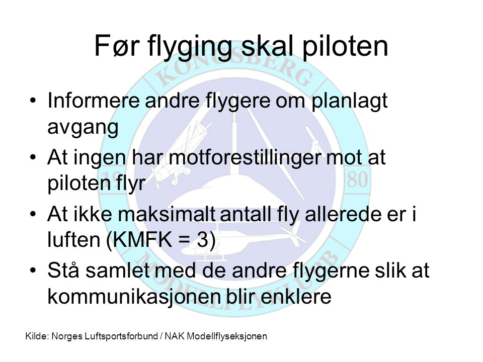Før flyging skal piloten