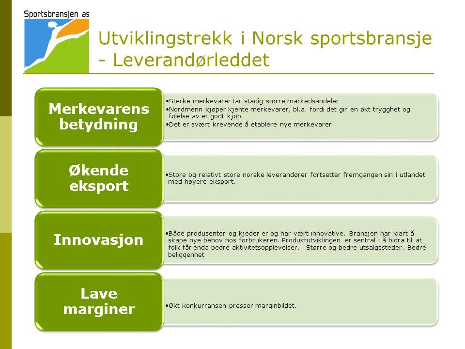 Utviklingstrekk i Norsk sportsbransje - Leverandørleddet