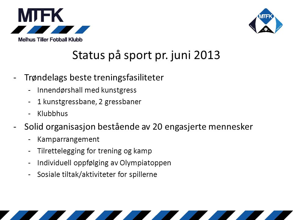 Status på sport pr. juni 2013 Trøndelags beste treningsfasiliteter