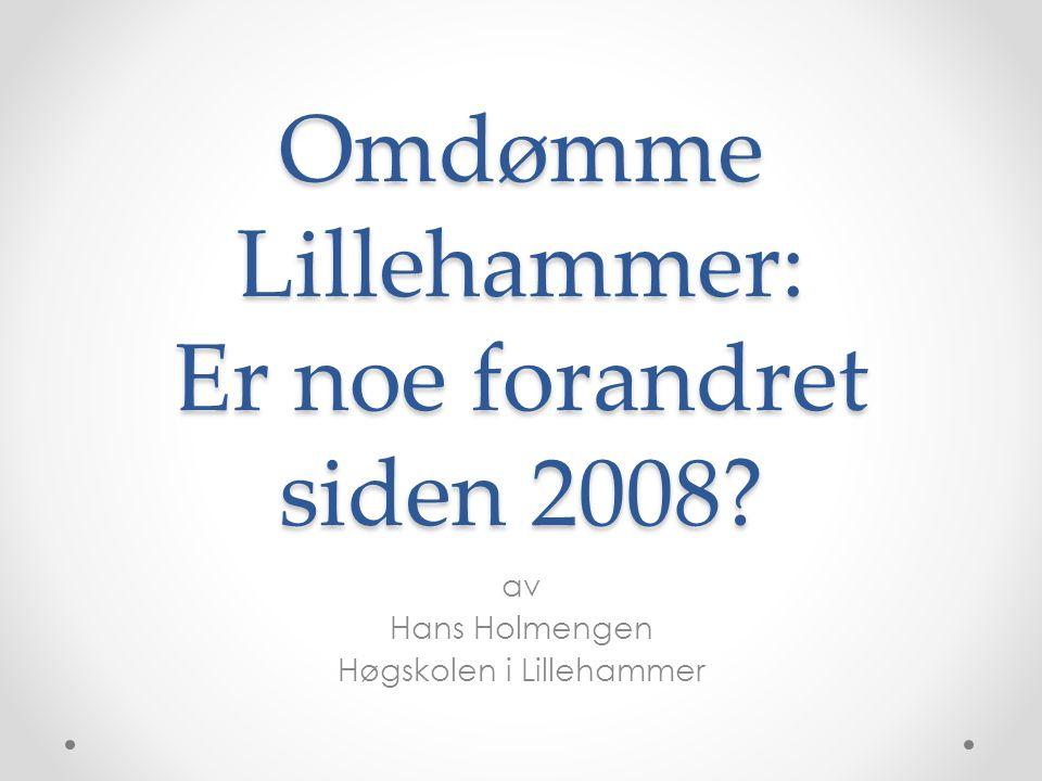 Omdømme Lillehammer: Er noe forandret siden 2008