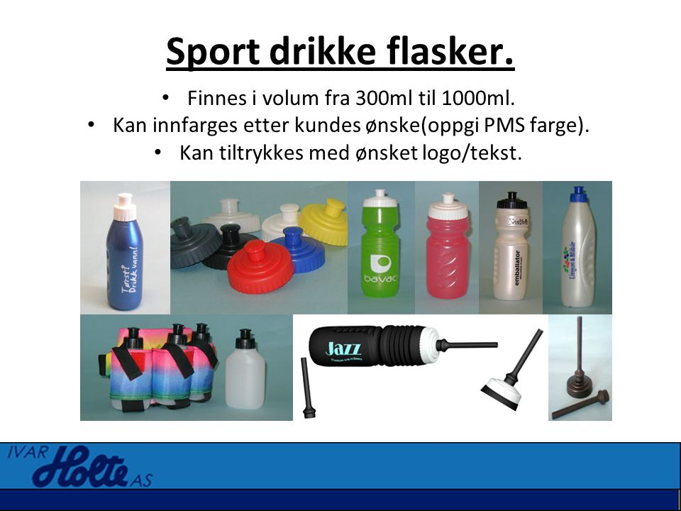 Sport drikke flasker. Finnes i volum fra 300ml til 1000ml.