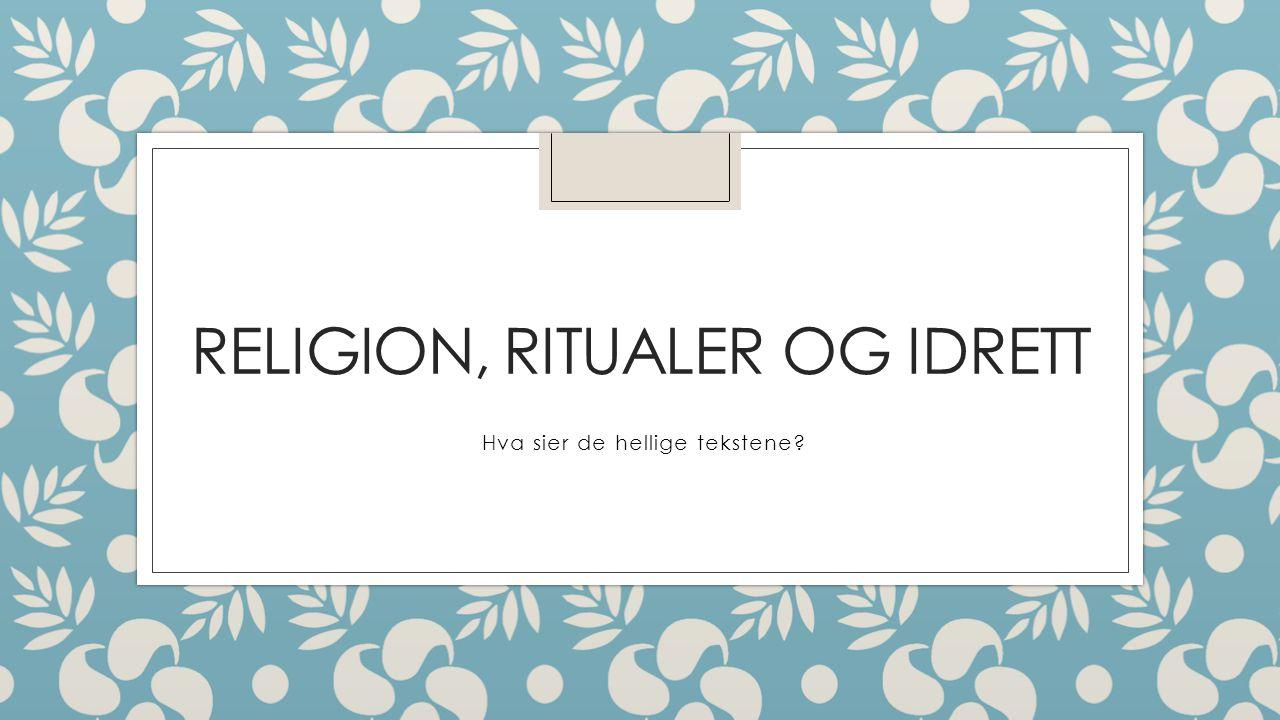 Religion, ritualer og idrett