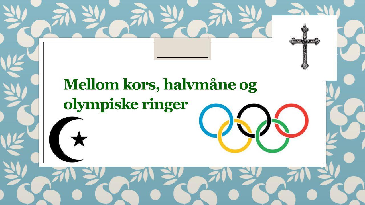 Mellom kors, halvmåne og olympiske ringer